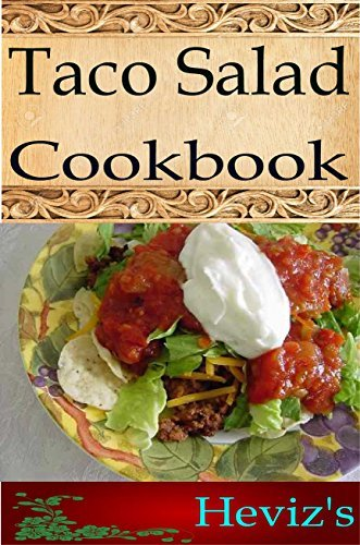 Paleo Taco Salad 101. Delicious, Nutritious, Low Budget, Ketogenic Mouth Watering Taco Salad Cookbook  by  Hevizs