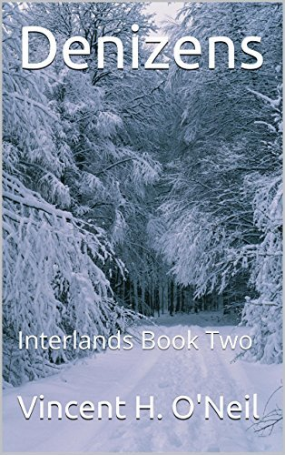 Denizens: Interlands Book Two  by  Vincent H. ONeil