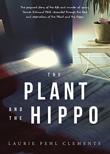 The Plant and The Hippo  by  Laurie Pehl Clements
