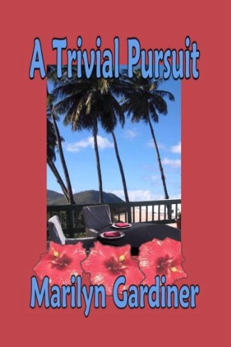 A Trivial Pursuit  by  Marilyn Gardiner