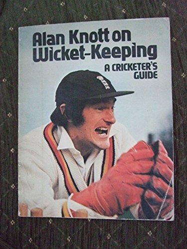 Alan Knott on Wicket-Keeping ~ A Cricketers Guide Alan Knott