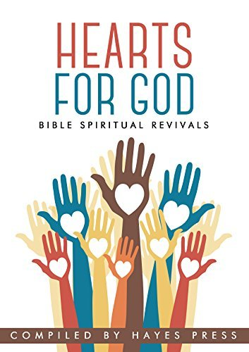 Hearts For God: Bible Spiritual Revivals  by  Hayes Press