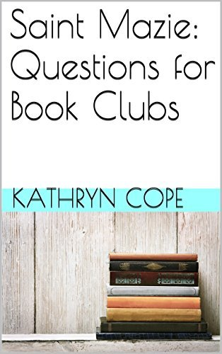 Saint Mazie: Questions for Book Clubs  by  Kathryn Cope
