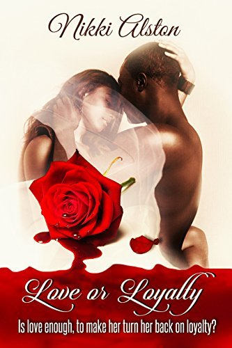 Love or Loyalty Nikki Alston