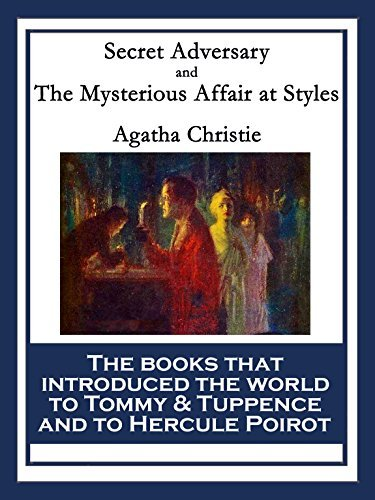 Secret Adversary and The Mysterious Affair at Styles: With linked Table of Contents Agatha Christie
