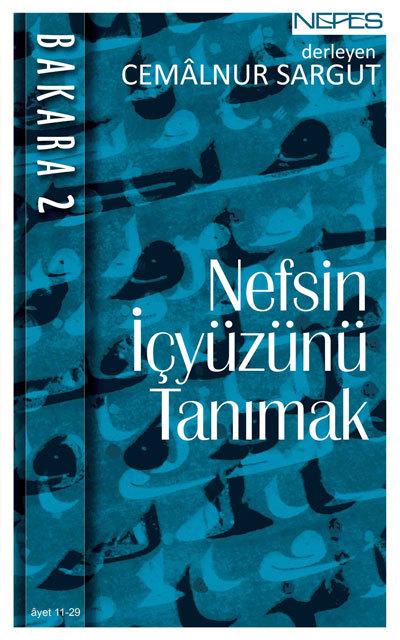 Nefsin İçyüzünü Tanımak (Bakara, #2)  by  Cemalnur Sargut