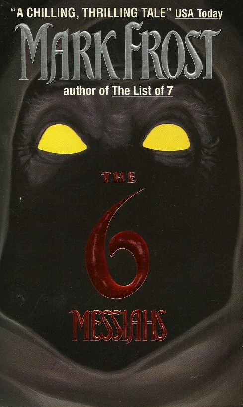 The Six Messiahs (The List of Seven, #2)  by  Mark Frost