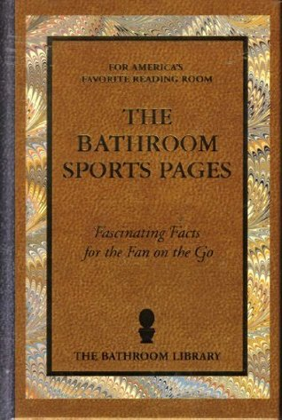 The Bathroom Sports Pages  by  Jack Kreismer
