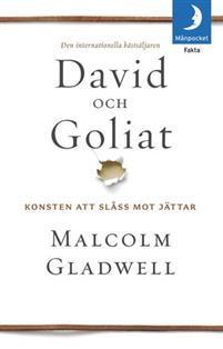 David och Goliat : konsten att slåss mot jättar  by  Malcolm Gladwell