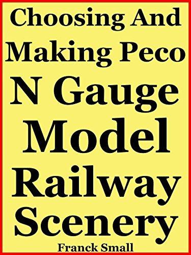 Choosing And Making Peco N Gauge Model Railway Scenery  by  Franck Small