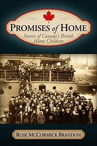 Promises of Home - Stories of Canadas British Home Children  by  Rose McCormick Brandon
