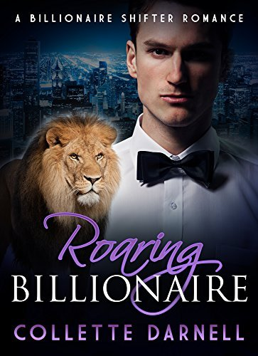Roaring Billionaire: Part Five (A BBW Paranormal Romance)  by  Collette Darnell