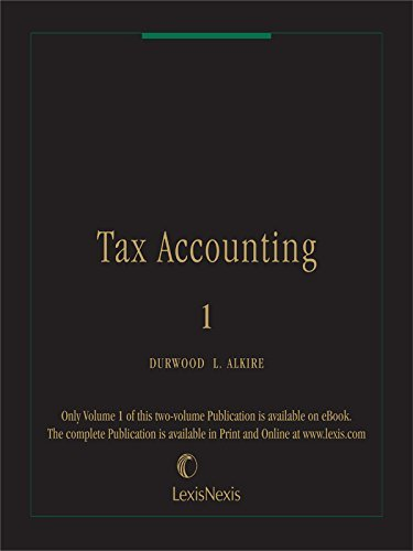 Tax Accounting (Volume 1)  by  Durwood L. Alkire