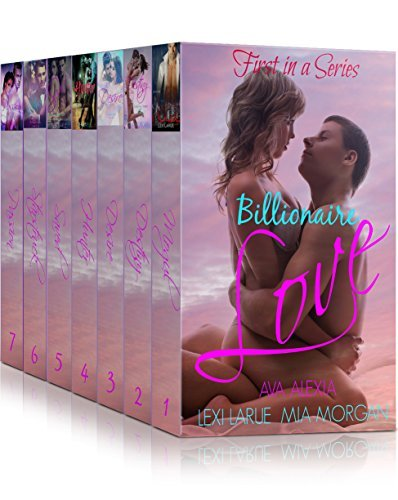 Billionaire Love: First in a Series Anthology Ava Alexia