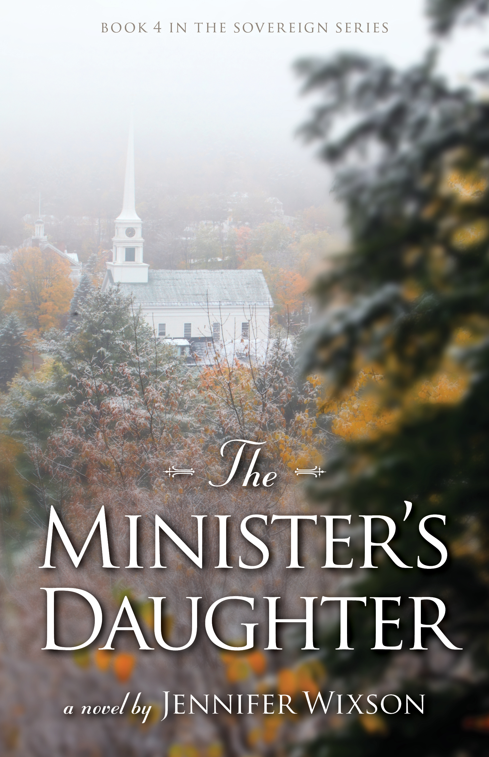The Ministers Daughter (Book 4 in The Sovereign Series) Jennifer Wixson