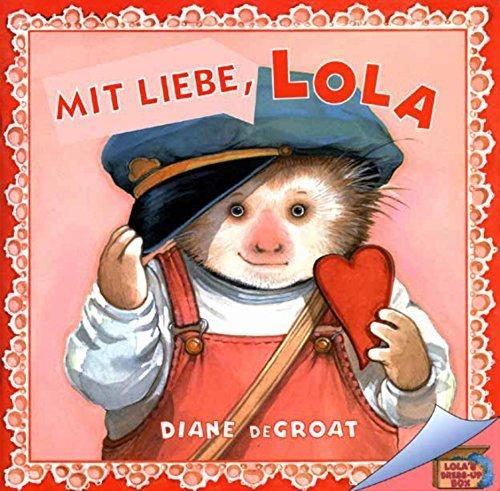 Mit Liebe, Lola  by  Diane deGroat