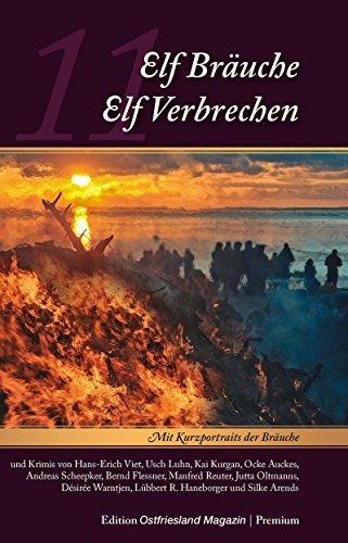 Elf Bräuche - Elf Verbrechen (Krimi - Anthologie 5)  by  Silke Arends