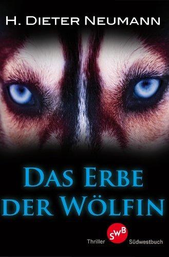 Das Erbe der Wölfin Heinrich Dieter Neumann