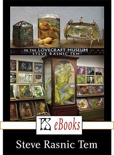 In the Lovecraft Museum Steve Rasnic Tem