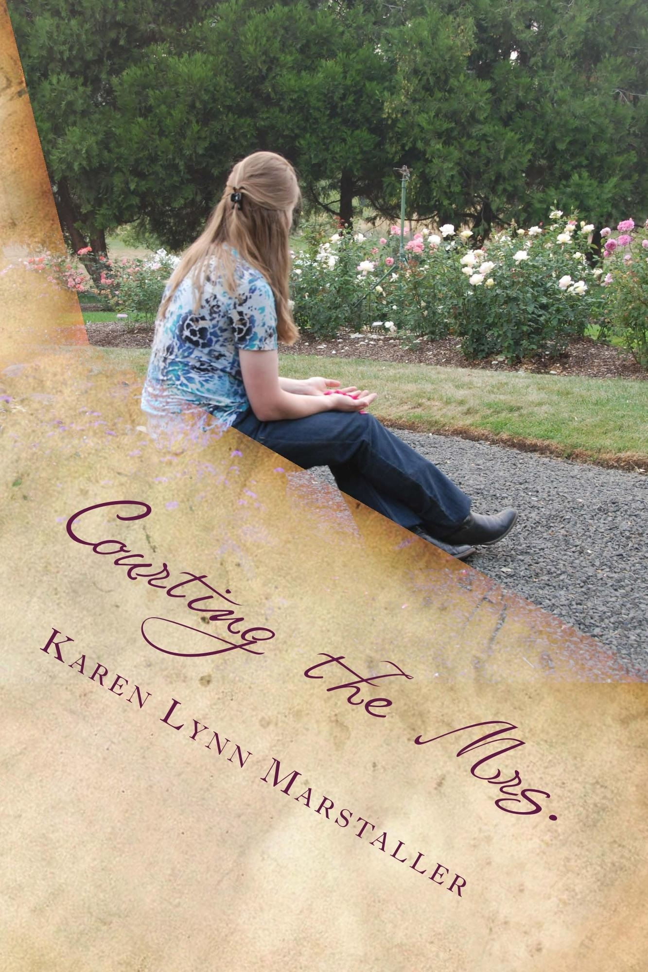 Courting the Mrs.  by  Karen Lynn Marstaller
