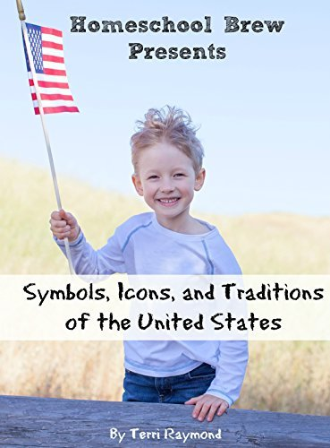Symbols, Icons, and Traditions of the United States: First Grade Social Science Lesson, Activities, Discussion Questions and Quizzes Terri Raymond