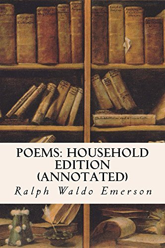Poems: Household Edition (annotated) Ralph Waldo Emerson