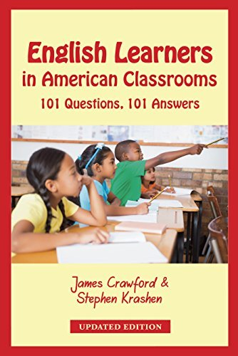 English Learners in American Classrooms: 101 Questions, 101 Answers James Crawford