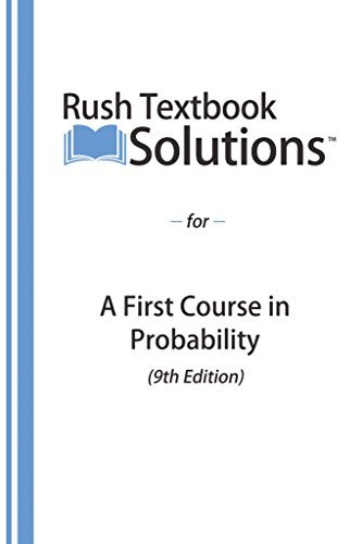 Rush Textbook Solutions™ for A First Course in Probability (9th Edition)  by  Anaid Holdings LLC