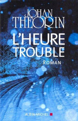 LHeure trouble Johan Theorin