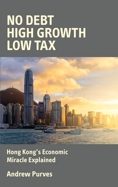 No Debt, High Growth, Low Tax: Hong Kongs Economic Miracle Explained Andrew Purves