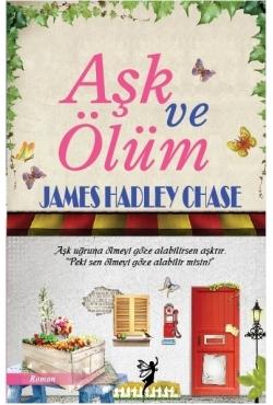 Aşk ve Ölüm  by  James Hadley Chase