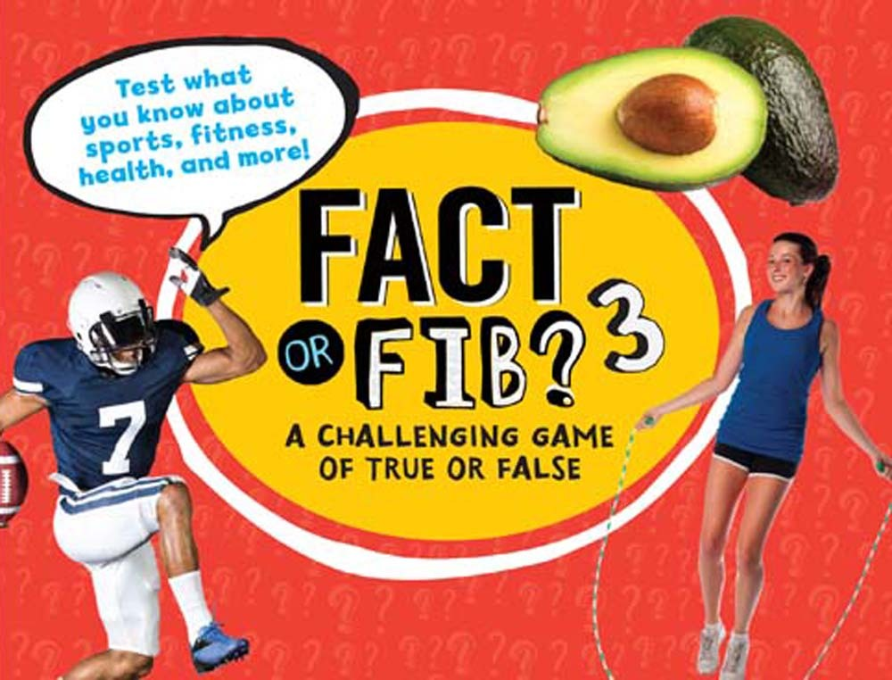 Fact or Fib? 3: A Challenging Game of True or False Kathy Furgang