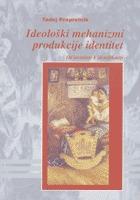Ideološki mehanizmi produkcije identitet: od identitete k identifikaciji  by  Tadej Praprotnik