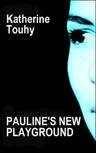 Paulines New Playground: Erotic Lesbian Romance (2nd edition)  by  Katherine Touhy