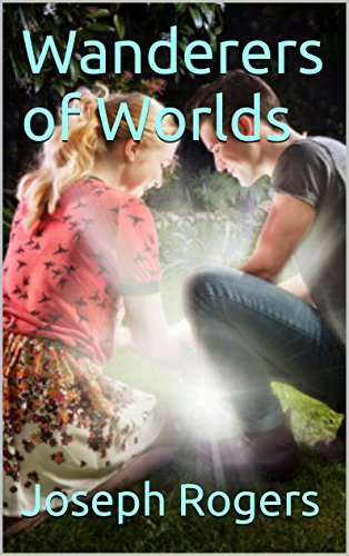 Wanderers of Worlds  by  Joseph Rogers