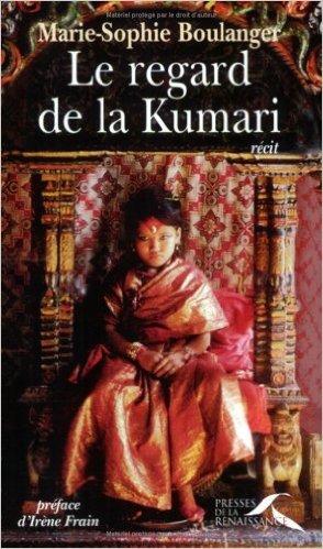 Le Regard de la Kumari  by  Marie-Sophie Boulanger