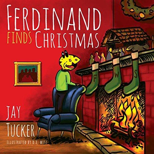 Ferdinand Finds Christmas Jay Tucker