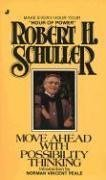 Move Ahead with Possibility Thinking  by  Robert H. Schuller