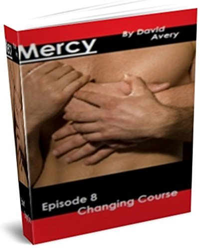 Mercy - Episode 8 - Changing Course  by  David Avery