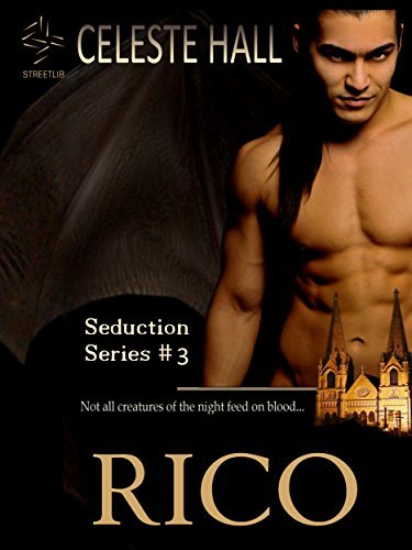 Rico: Seduction Series, Book 3  by  Celeste Hall