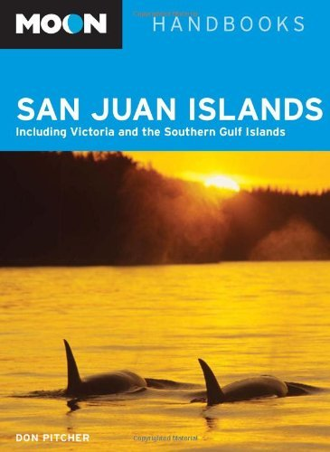 Moon San Juan Islands: Including Victoria and the Southern Gulf Islands Don Pitcher