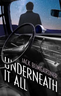 Underneath It All Jack Bumgardner