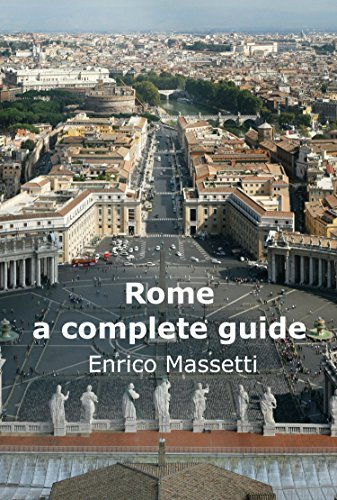 Rome a Complete Guide (Italian cities Book 17)  by  Enrico Massetti