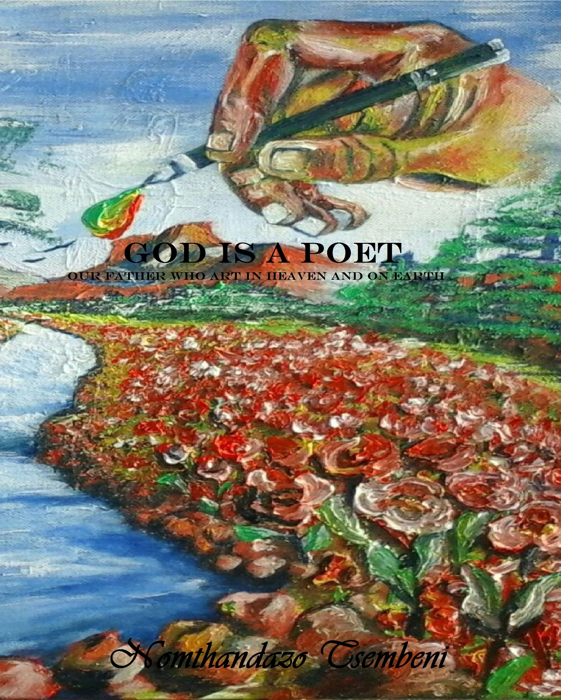God Is a Poet  by  Nomthandazo Tsembeni