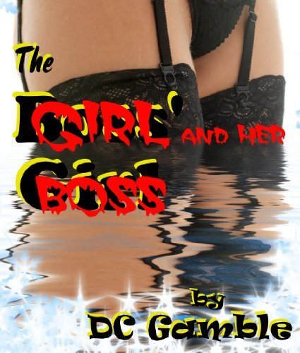 The Girl and Her Boss DC Gamble