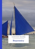 Brązownicy  by  Tadeusz Boy-Żeleński