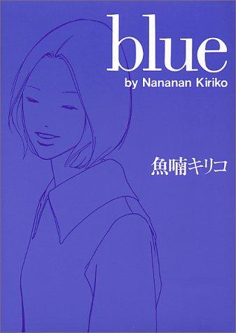 blue  by  Kiriko Nananan