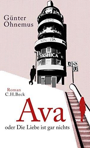Ava: oder Die Liebe ist gar nichts Günter Ohnemus