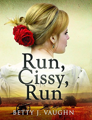 Run, Cissy, Run  by  Betty J Vaughn