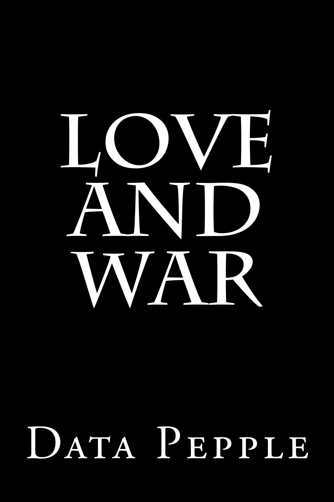 Love and War (Volume 1)  by  Data Pepple